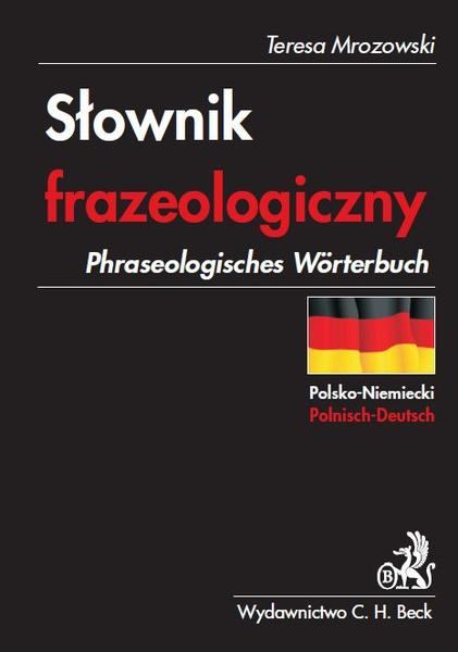 Słownik frazeologiczny polsko-niemiecki Phraseologisches Wörterbuch Polnisch-Deutsch