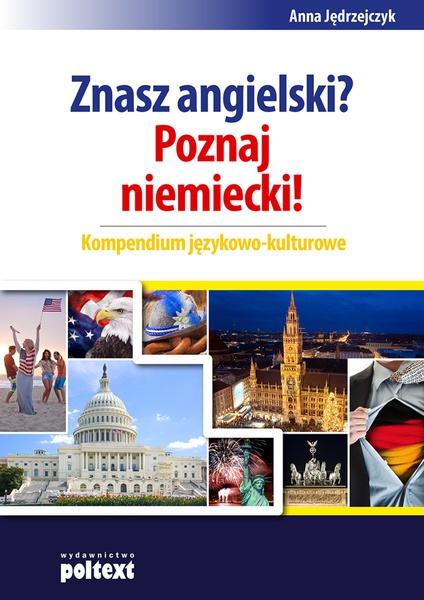 Znasz angielski? Poznaj niemiecki! Kompendium językowo-kulturowe