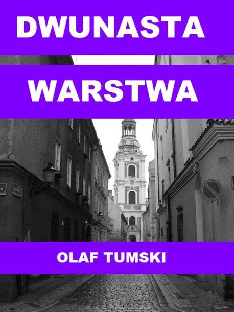 Dwunasta warstwa - Olaf Tumski