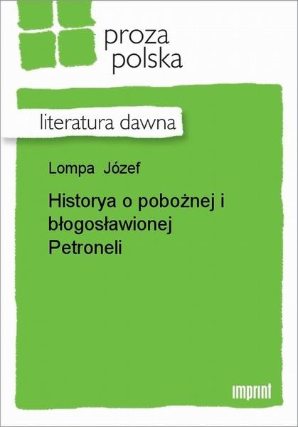 Historya o pobożnej i błogosławionej Petroneli