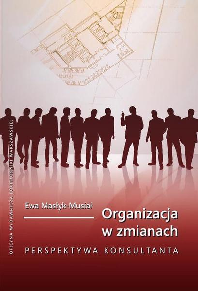 Organizacja w zmianach. Perspektywa konsultanta