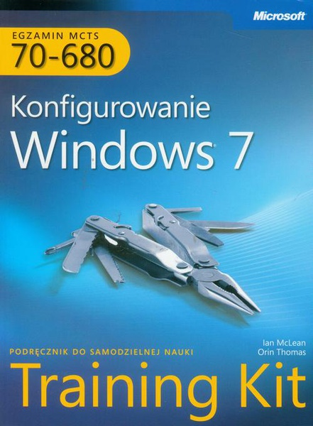 MCTS Egzamin 70-680 Konfigurowanie Windows 7