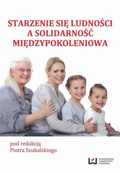 Starzenie się ludności a solidarność międzypokoleniowa