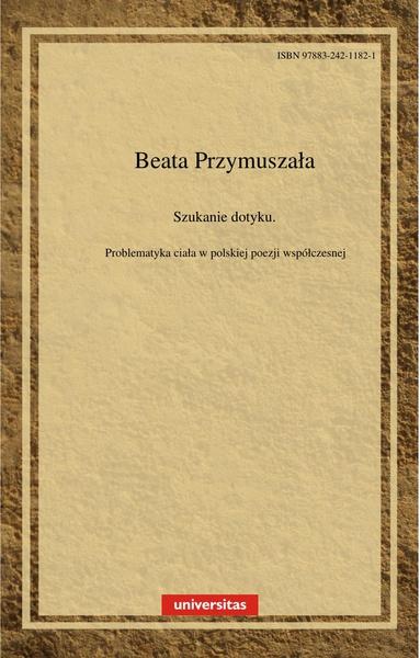 Szukanie dotyku. Problematyka ciała w polskiej poezji współczesnej