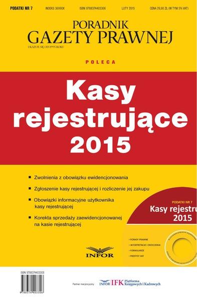 PODATKI NR 7 - KASY REJESTRUJĄCE 2015 wydanie internetowe