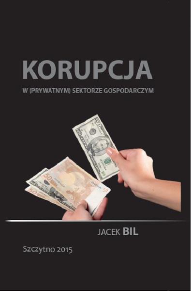 Korupcja w (prywatnym) sektorze gospodarczym. Bezpieczeństwo ekonomiczne państwa
