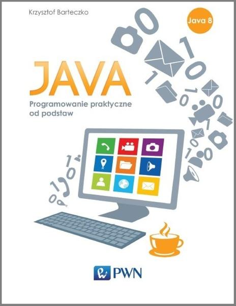 Java. Programowanie praktyczne od podstaw