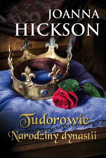Tudorowie. Narodziny dynastii