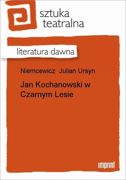 Jan Kochanowski W Czarnym Lesie