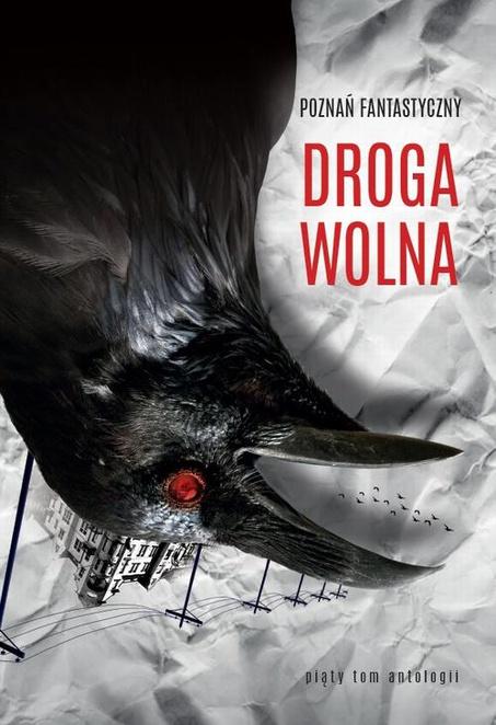 Poznań Fantastyczny Droga wolna - praca zbiorowa