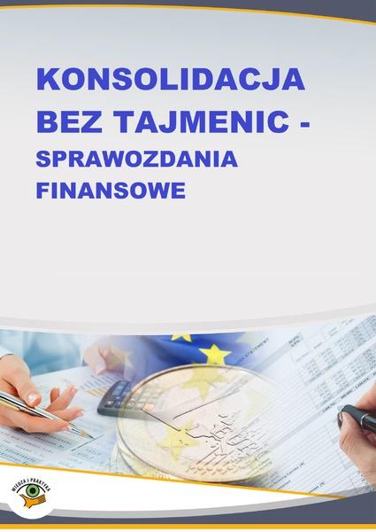 Konsolidacja bez tajemnic - sprawozdania finansowe