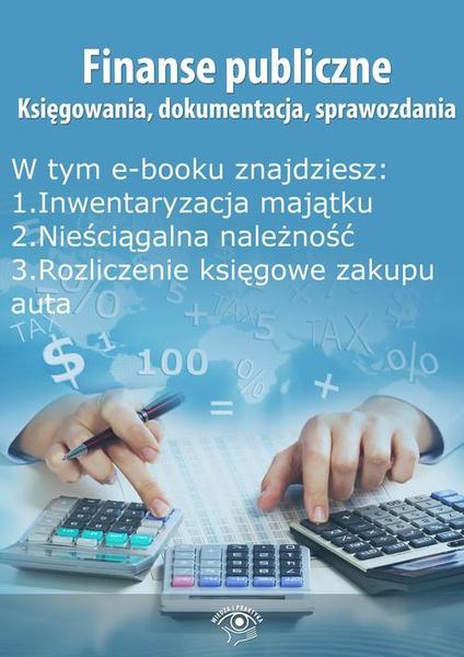 Finanse publiczne. Księgowania, dokumentacja, sprawozdania, wydanie wrzesień 2014 r.