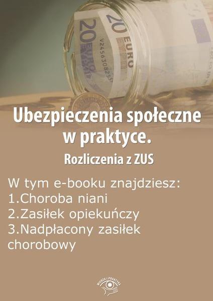 Ubezpieczenia społeczne w praktyce. Rozliczenia z ZUS, wydanie kwiecień 2014 r.