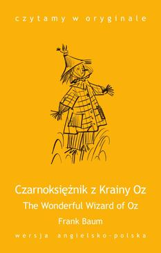 ebook The Wonderful Wizard of Oz. Czarnoksiężnik z Krainy Oz