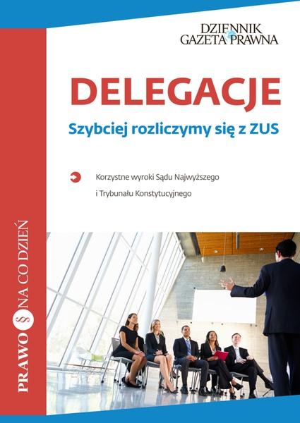 Delegacje. Szybciej rozliczymy się z ZUS