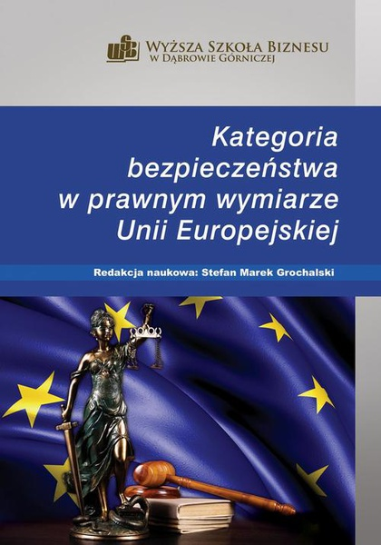 Kategoria bezpieczeństwa w prawnym wymiarze Unii Europejskiej