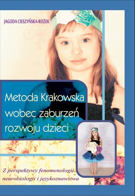 Metoda Krakowska wobec zaburzeń rozwoju dzieci - Jagoda Cieszyńska