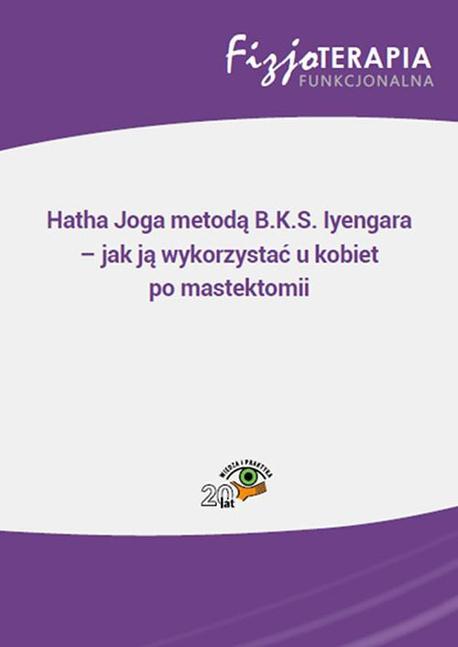 Hatha Joga metodą B.K.S. Iyengara – jak ją wykorzystać u kobiet po mastektomii - Monika Salitra