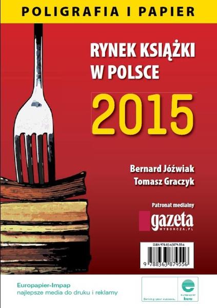 Rynek ksiązki w Polsce 2015. Poligrafia i Papier
