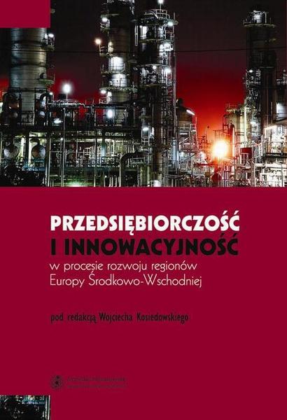 Przedsiębiorczość i innowacyjność w procesie rozwoju regionów Europy Środkowo-Wschodniej