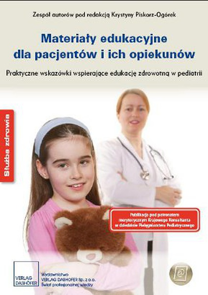 Materiały edukacyjne dla pacjentów i ich opiekunów. Praktyczne wskazówki wspierające edukację zdrowotną w pediatrii