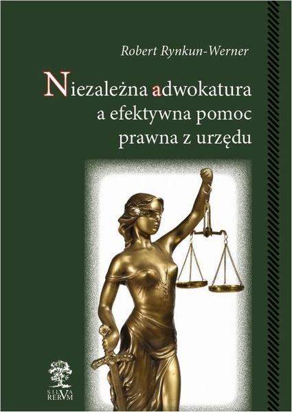 Niezależna adwokatura a efektywna pomoc prawna z urzędu