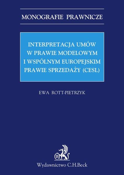 Interpretacja umów w prawie modelowym i wspólnym europejskim prawie sprzedaży (CESL)