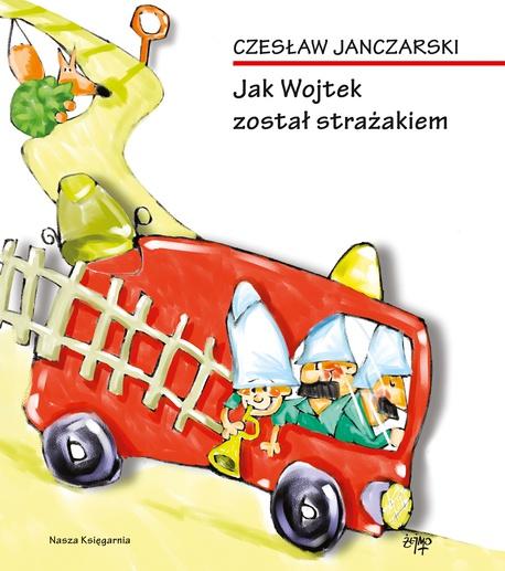 Jak Wojtek został strażakiem - Czesław Janczarski