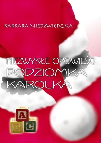 Niezwykłe opowieści Podziomka Karolka