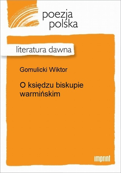 O księdzu biskupie warmińskim