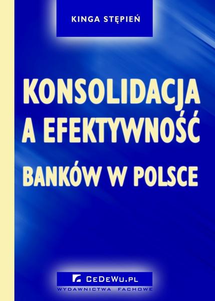 Konsolidacja a efektywność banków w Polsce