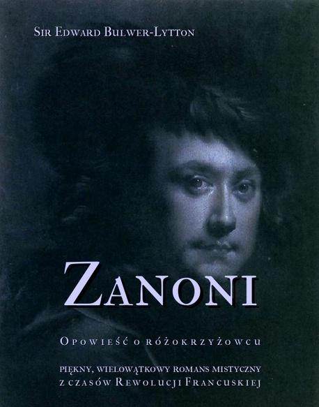 Zanoni - opowieść o różokrzyżowcu. Piękny, wielowątkowy romans mistyczny z czasów Rewolucji Francuskiej - Edward Bulwer Lytton