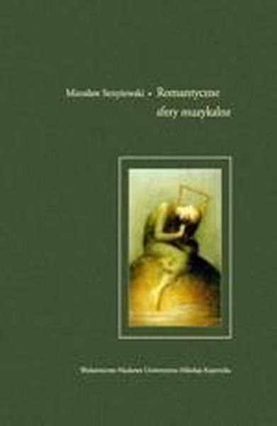 """Romantyczne sfery muzykalne. Literackie konteksty idei """"musica instrumentalis"""""""