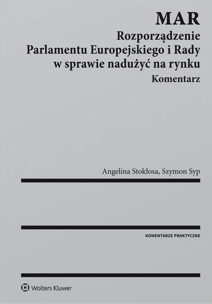 MAR. Rozporządzenie Parlamentu Europejskiego i Rady w sprawie nadużyć na rynku. Komentarz