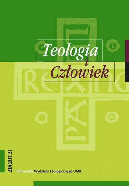 Teologia i Człowiek. Półrocznik Wydziału Teologicznego UMK, nr 20 (2012)