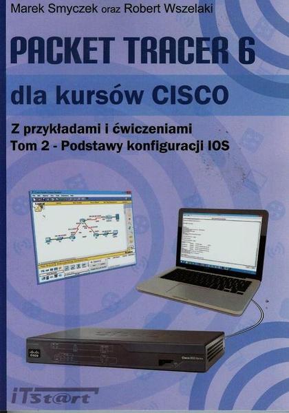 Packet Tracer 6 dla kursów CISCO Tom 2