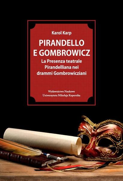 Pirandello e Gombrowicz. La Presenza teatrale Pirandelliana nei drammi Gombrowicziani