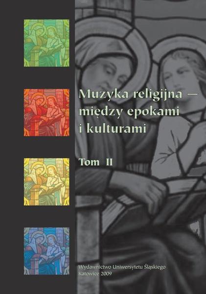 Muzyka religijna – między epokami i kulturami. T. 2