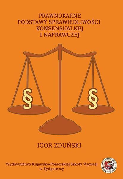 Prawnokarne podstawy sprawiedliwości konsensualnej i naprawczej