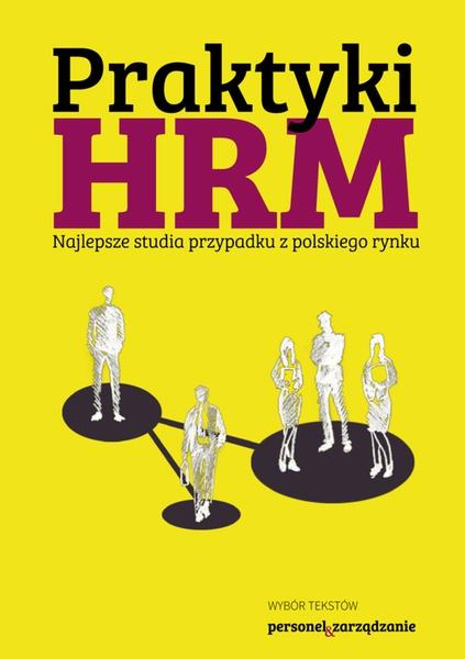 Praktyki HRM - Najlepsze studia przypadku z polskiego rynku