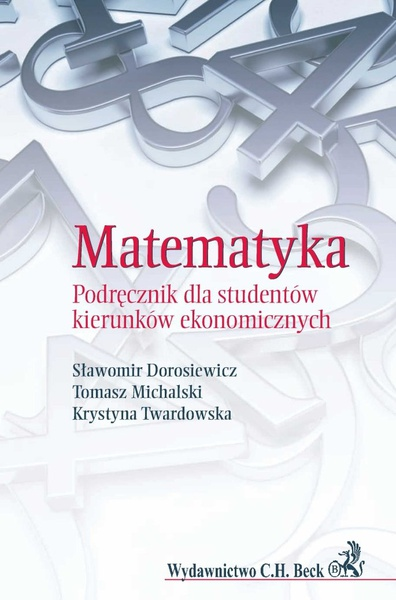 Matematyka. Podręcznik dla studentów kierunków ekonomicznych