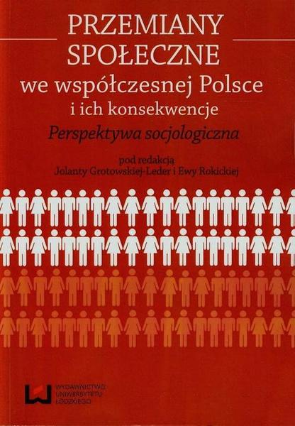 Przemiany społeczne we współczesnej Polsce i ich konsekwencje. Perspektywa socjologiczna