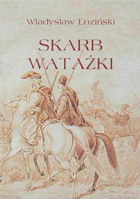 Skarb watażki. Powieść z końca XVIII wieku - Władysław Łoziński