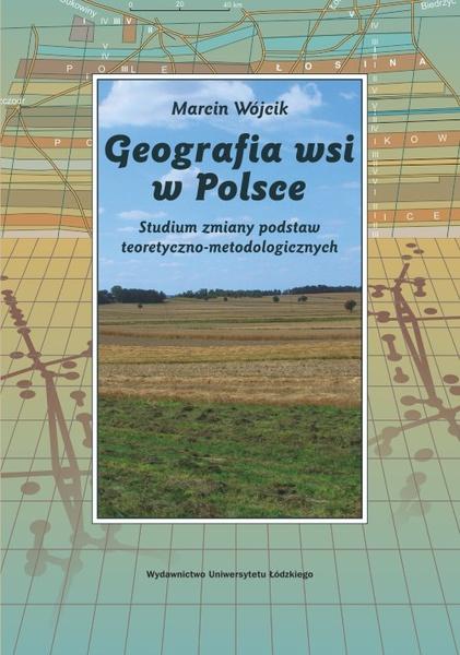 Geografia wsi w Polsce. Studium zmiany podstaw teoretyczno-metodologicznych
