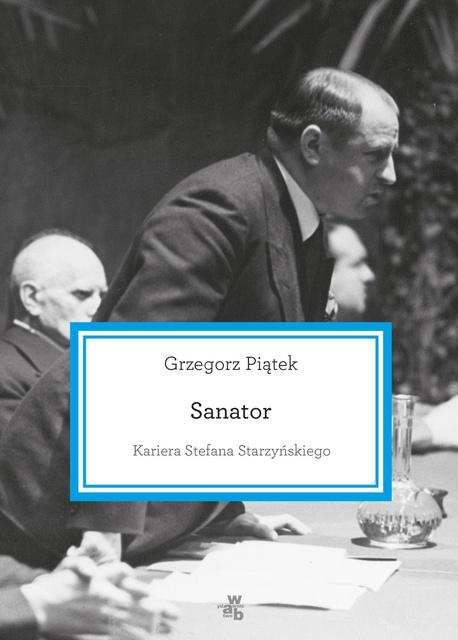 Sanator. Kariera Stefana Starzyńskiego - Grzegorz Piątek