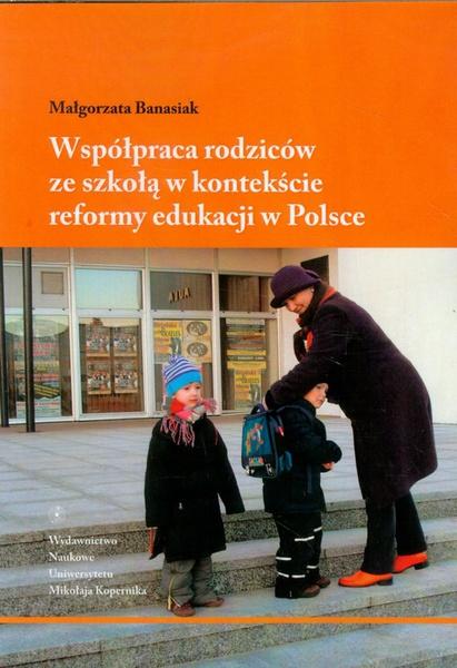 Współpraca rodziców ze szkołą w kontekście reformy edukacji w Polsce