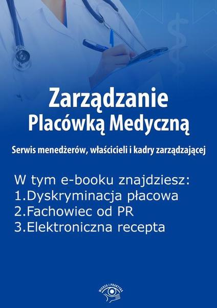 Zarządzanie Placówką Medyczną. Serwis menedżerów, właścicieli i kadry zarządzającej, wydanie lipiec 2015 r.