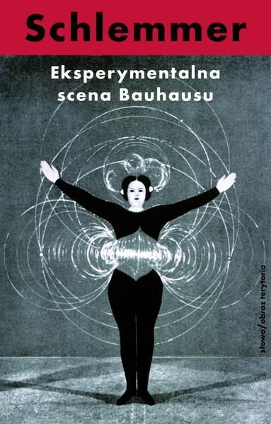 Eksperymentalna scena Bauhausu. Wybór pism