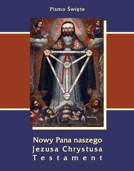 Pismo Święte. Nowy Pana naszego Jezusa Chrystusa Testament