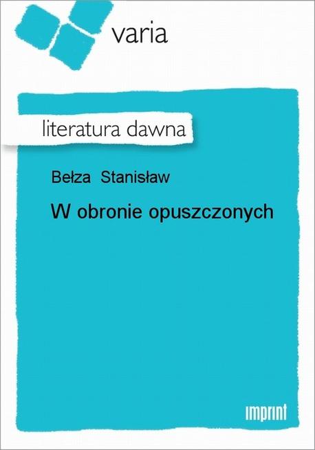 W Obronie Opuszczonych - Stanisław Bełza